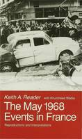 The May 1968 Events in France: Reproductions and Interpretations (Hardback)