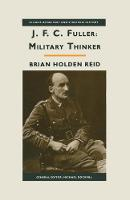 JFC Fuller: Military Thinker - Studies in Military and Strategic History (Paperback)