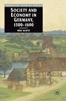 Society and Economy in Germany, 1300-1600 - Europe in Transition: The NYU European Studies Series (Paperback)