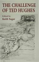 The Challenge of Ted Hughes (Hardback)
