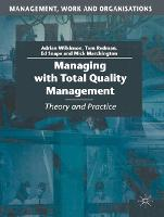 Managing with Total Quality Management: Theory and Practice - Management, Work and Organisations (Paperback)