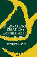 International Relations and the Limits of Political Theory (Paperback)
