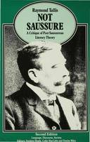 Not Saussure: A Critique of Post-Saussurean Literary Theory - Language, Discourse, Society (Paperback)