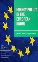Energy Policy in the European Union - The European Union Series (Hardback)