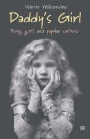Daddy's Girl: Young Girls and Popular Culture (Hardback)