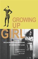 Growing Up Girl: Psycho-Social Explorations of Gender and Class (Hardback)