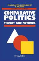 Comparative Politics: Theory and Methods - Comparative Government and Politics (Paperback)