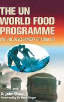 The UN World Food Programme and the Development of Food Aid (Hardback)