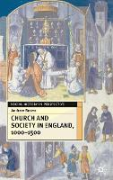 Church And Society In England 1000-1500 - Social History in Perspective (Hardback)