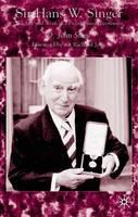 Sir Hans Singer: The Life and Work of a Development Economist (Hardback)