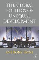 The Global Politics of Unequal Development (Paperback)