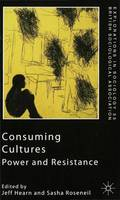 Consuming Cultures: Power and Resistance - Explorations in Sociology. (Paperback)