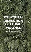 Structural Prevention of Ethnic Violence (Hardback)