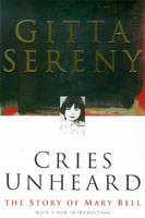 Cries Unheard: Story of Mary Bell (Paperback)