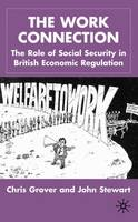 The Work Connection: The Role of Social Security in British Economic Regulation (Hardback)