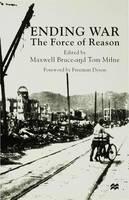 Ending War: The Force of Reason (Hardback)