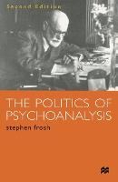 The Politics of Psychoanalysis: An Introduction to Freudian and Post-Freudian Theory (Paperback)