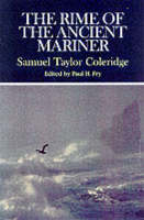The Rime of the Ancient Mariner: Complete, Authoritative Texts of the 1798 and 1817 Versions with Biographical and Historical Contexts, Critical History, and Essays from Contemporary Critical Perspectives - Case Studies in Contemporary Criticism (Paperback)