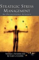 Strategic Stress Management: An Organizational Approach (Hardback)
