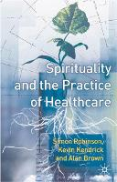 Spirituality and the Practice of Health Care (Paperback)