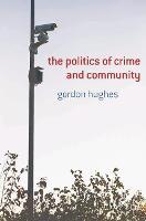The Politics of Crime and Community (Hardback)