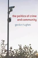 The Politics of Crime and Community (Paperback)