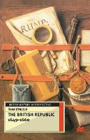 The British Republic 1649-1660 - British History in Perspective (Paperback)