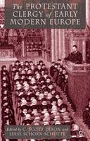 The Protestant Clergy of Early Modern Europe (Hardback)