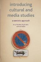 Introducing Cultural and Media Studies: A Semiotic Approach (Hardback)