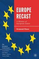 Europe Recast: A History of European Union - The European Union Series (Hardback)