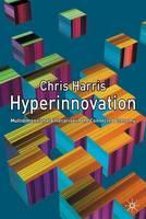 Hyperinnovation: Multidimensional Enterprise in the Connected Economy (Hardback)