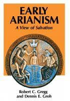 Early Arianism: A View of Salvation (Paperback)