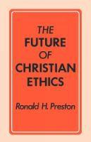 The Future of Christian Ethics (Paperback)