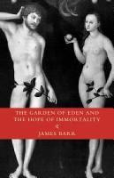 The Garden of Eden and the Hope of Immortality: The Read-Tuckwell Lectures for 1990 (Hardback)