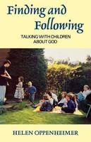 Finding and Following: Talking with Children about God (Paperback)