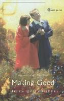 Making Good: Creation, Tragedy and Hope (Paperback)