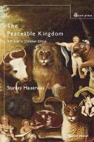 The Peaceable Kingdom: A Primer in Christian Ethics (Paperback)