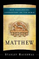 Matthew - SCM Theological Commentary on the Bible S. (Hardback)