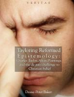 Tayloring Reformed Epistemology: Charles Taylor, Alvin Plantinga and the de jure challenge to Christian belief - Veritas (Hardback)