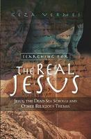 Searching for the Real Jesus: Jesus, the Dead Sea Scrolls and Other Religious Themes (Paperback)