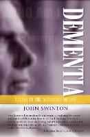 Dementia: Living in the Memories of God (Paperback)