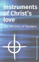 Instruments of Christ's Love: The Ministry of Readers (Paperback)