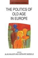The Politics Of Old Age In Europe (Paperback)