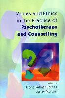 Values And Ethics In The Practice Of Psychotherapy and Counselling (Paperback)