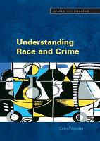 Understanding Race and Crime (Paperback)