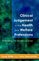 Clinical Judgement In The Health And Welfare Professions (Paperback)
