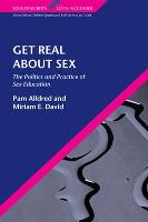 Get Real About Sex: The Politics and Practice of Sex Education (Paperback)