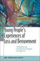 Young People's Experiences of Loss and Bereavement: Towards an Interdisciplinary Approach (Paperback)
