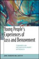 Young People's Experiences of Loss and Bereavment: Towards an Interdisciplinary Approach (Hardback)