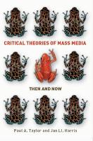 Critical Theories of Mass Media: Then and Now (Paperback)